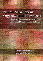 Neural networks in organizational research : applying pattern recognition to the analysis of organizational behavior