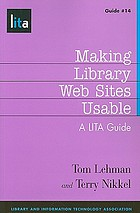 Making library Web sites usable : a LITA guide