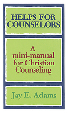 Helps for counselors : a mini-manual for Christian counseling
