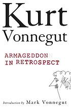 Armageddon in retrospect : and other new and unpublished writings on war and peace