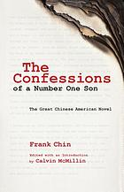 The confessions of a number one son : the great Chinese American novel