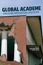 Global academe : engaging intellectual discourse