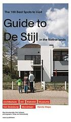 Guide to De Stijl in the Netherlands : the 100 best places to visit