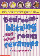 The best mates guide to- bedroom-blitzing and other room revamps