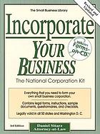 Incorporate your business : the national corporation kit