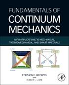Fundamentals of continuum mechanics : with applications to mechanical, thermomechanical, and smart materials