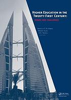 Higher education in the twenty-first century : issues and challenges : proceedings of the international conference, Ahlia University, Kingdom of Bahrain, 3-4 June 2007