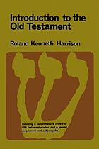 Introduction to the Old Testament; with a comprehensive review of Old Testament studies and a special supplement on the Apocrypha,