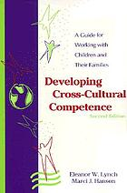 Developing cross-cultural competence : a guide for working with children and their families