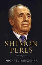Shimon Peres : the biography