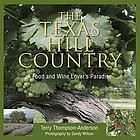 The Texas hill country : a food and wine lover's paradise