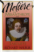 The Misanthrope and Tartuffe ; translated into English verse by Richard Wilbur.
