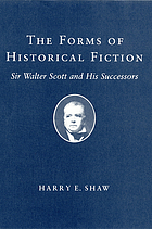 The forms of historical fiction : Sir Walter Scott and his successors