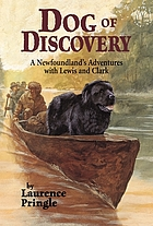 Dog of discovery : a Newfoundland's adventures with Lewis and Clark