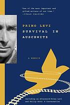 Survival in Auschwitz : the Nazi assault on humanity