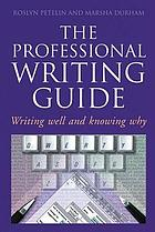 The professional writing guide : writing well and knowing why