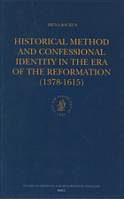 Historical method and confessional identity in the era of the Reformation, 1378-1615