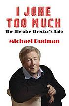 I joke too much : the theatre director's tale