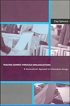 Tracing genres through organizations : a sociocultural approach to information design