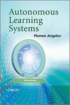 Autonomous learning systems : from data streams to knowledge in real-time