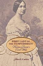 First lady of the Confederacy : Varina Davis's Civil War
