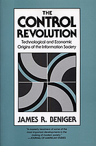 The control revolution : technological and economic origins of the information society