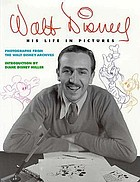Walt Disney : his life in pictures