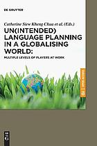 Un(intended) language planning in a globalising world : multiple levels of players at work.