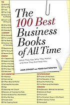 The 100 best business books of all time : what they say, why they matter, and how they can help you