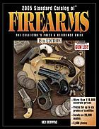 2005 standard catalog of firearms : the collector's price & reference guide