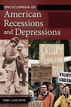 Encyclopedia of American recessions and depressions