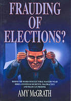 Frauding of elections? : review of certain matters from submissions and hearings into the 2001 federal election by the Commonwealth Joint Standing Committee on Electoral Matters