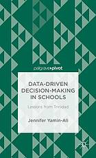 Data-driven decision-making in schools : lessons from Trinidad