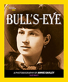 Bulls-eye : a photobiography of Annie Oakley