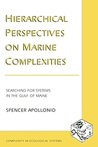 Hierarchical perspectives on marine complexities : searching for systems in the Gulf of Maine