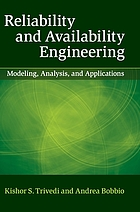 Reliability and availability engineering : modeling, analysis, and applications