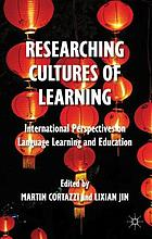 Researching cultures of learning : international perspectives on language learning and education