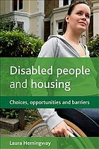 Disabled people and housing choices, opportunities and barriers