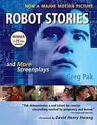 Robot stories : and more screenplays