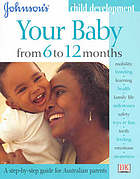 Johnson's your baby from 6 to 12 months