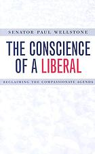 The conscience of a liberal : reclaiming the compassionate agenda