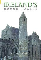 Ireland's round towers : buildings, rituals and landscapes of the early Irish church