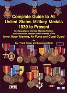 A complete guide to all United States military medals, 1939 to present