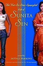 The not-so-star-spangled life of Sunita Sen : a novel