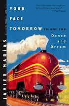 Your face tomorrow. Volume  2, Dance and dream