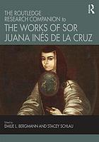 The Routledge research companion to the works of Sor Juana Inés de la Cruz