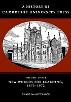 A history of Cambridge University Press / 3, New worlds for learning, 1873-1972.