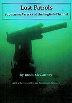 Lost patrols : submarine wrecks of the English Channel
