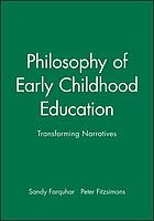 Philosophy of early childhood education : transforming narratives