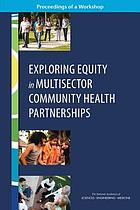 Exploring equity in multisector community health partnerships : proceedings of a workshop